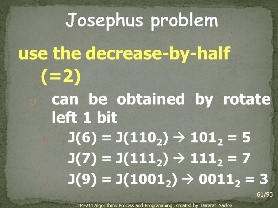 Josephus problem use the decrease-by-half (=2)