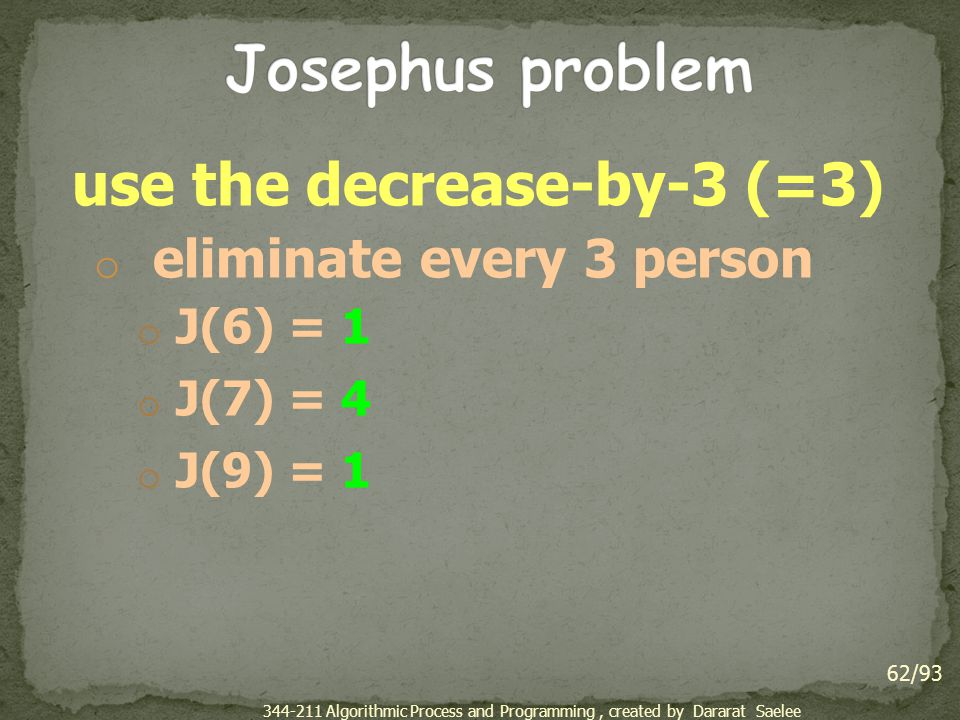 Josephus problem use the decrease-by-3 (=3) eliminate every 3 person