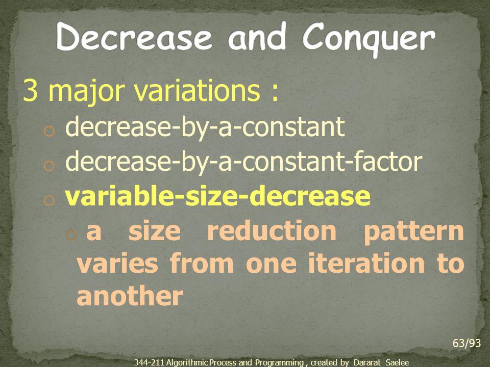Decrease and Conquer 3 major variations : decrease-by-a-constant