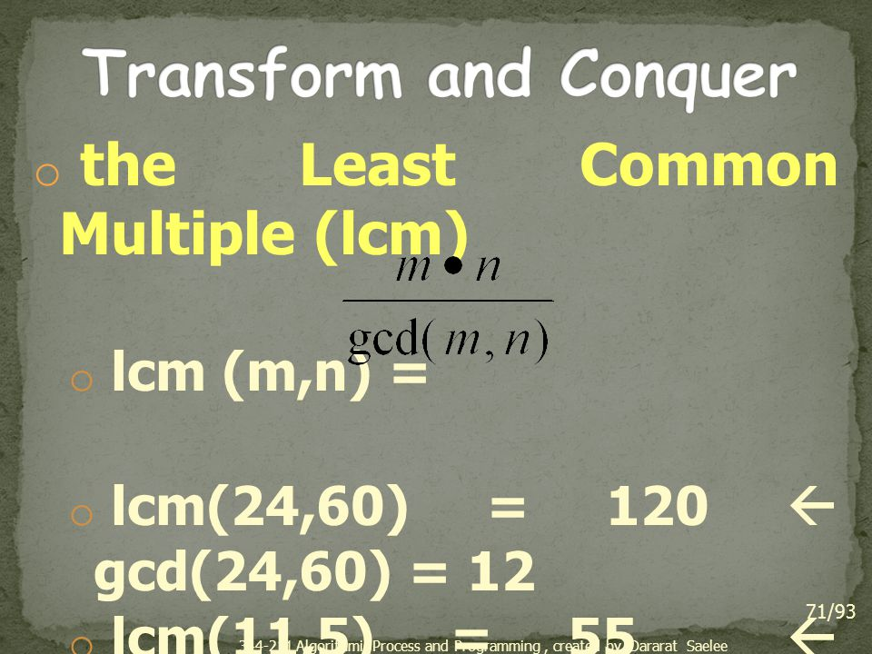 Transform and Conquer the Least Common Multiple (lcm) lcm (m,n) =