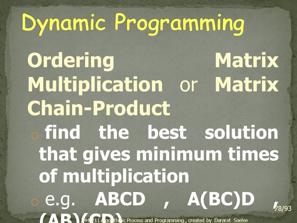 Dynamic Programming Ordering Matrix Multiplication or Matrix Chain-Product. find the best solution that gives minimum times of multiplication.