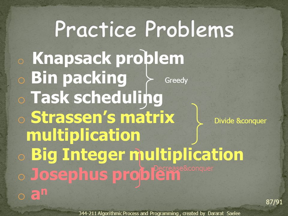 Practice Problems Bin packing Task scheduling