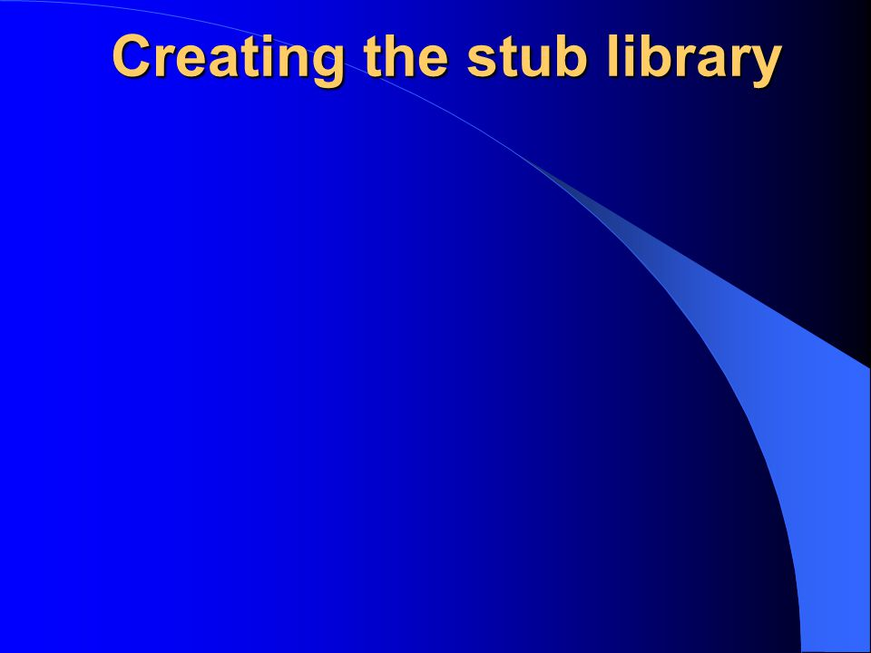 Creating the stub library