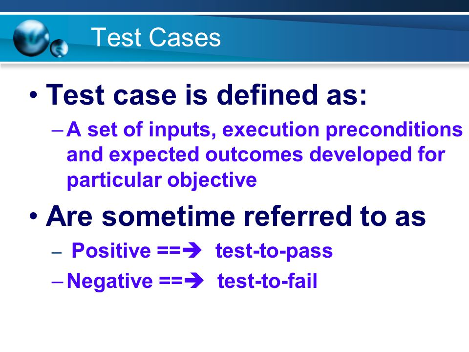 Test case is defined as: