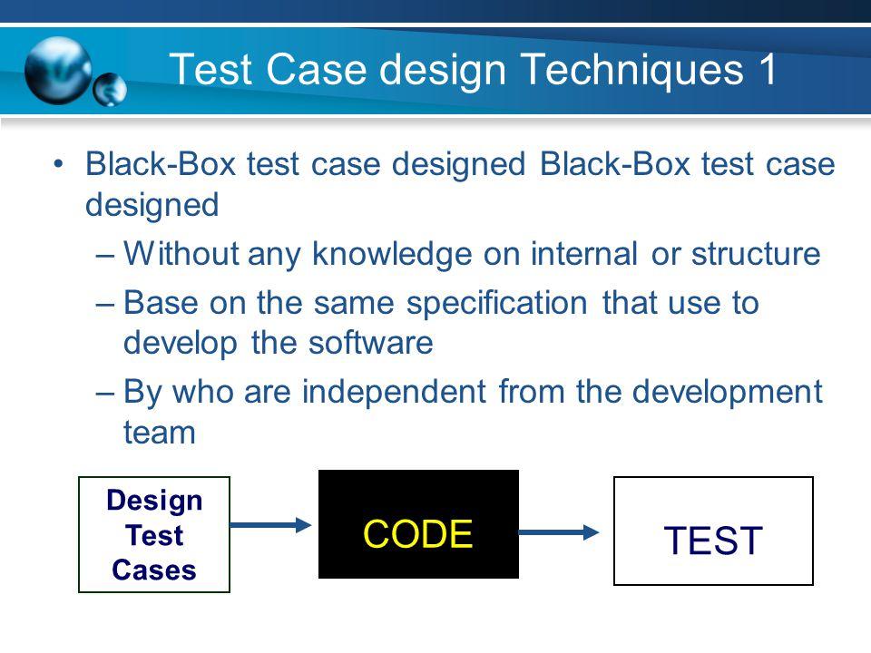 Test Case design Techniques 1