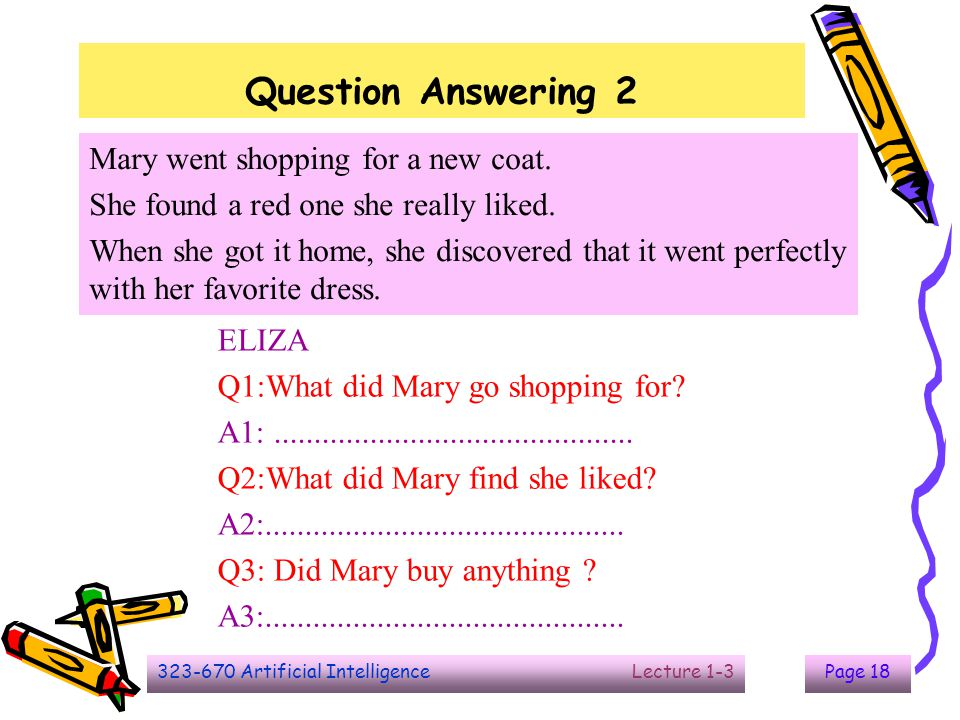 Question Answering 2 Mary went shopping for a new coat.