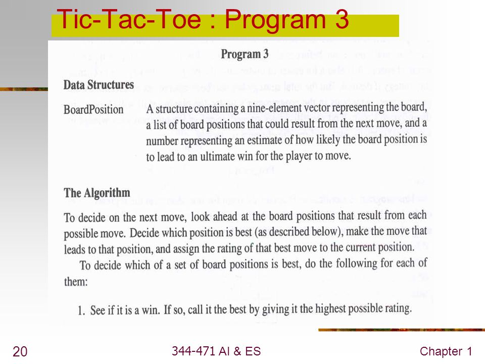 Tic-Tac-Toe : Program 3 344-471 AI & ES Chapter 1