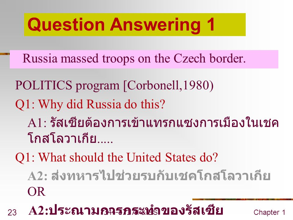 Question Answering 1 Russia massed troops on the Czech border.