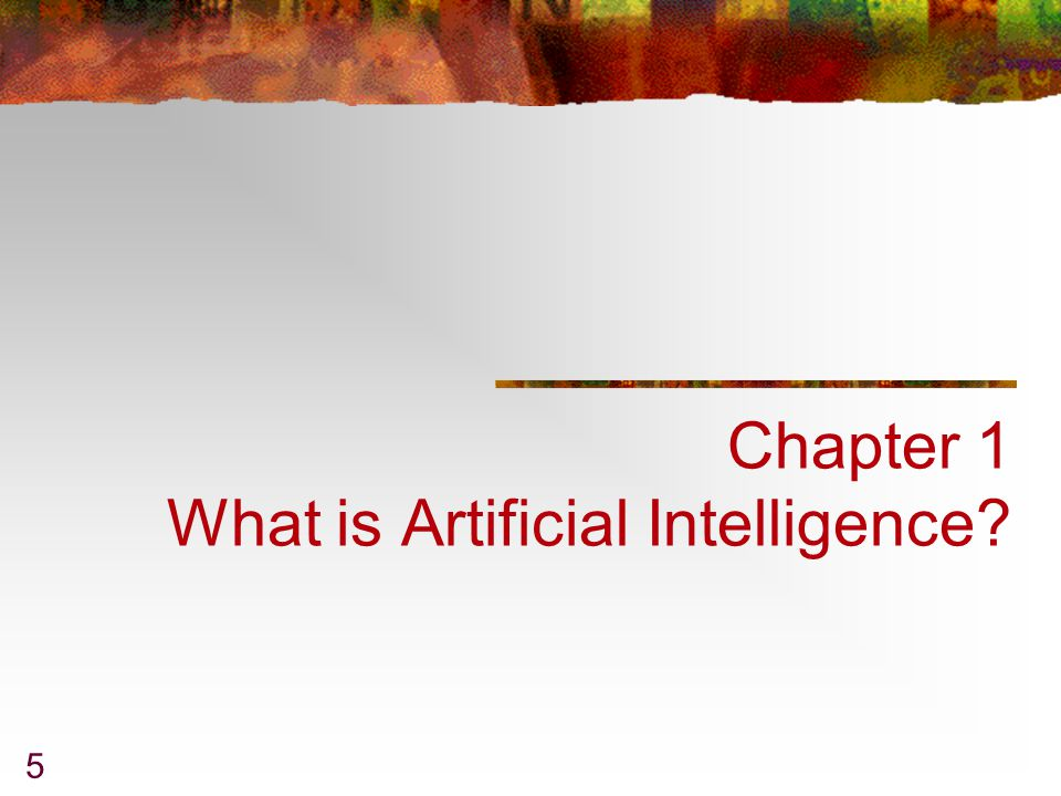Chapter 1 What is Artificial Intelligence