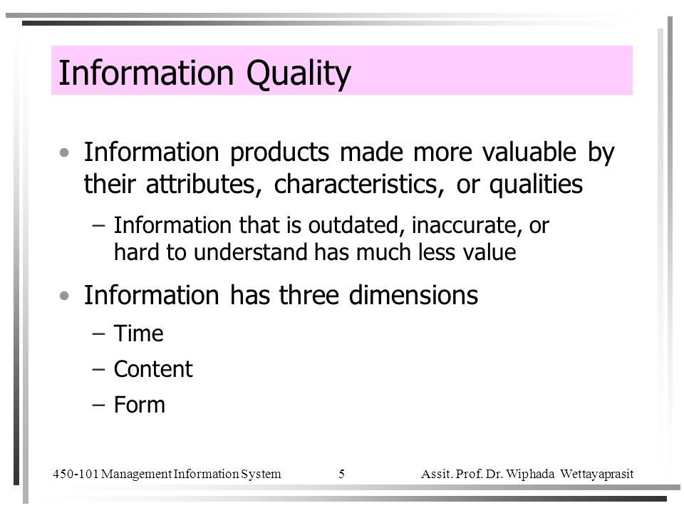 Information Quality Information products made more valuable by their attributes, characteristics, or qualities.