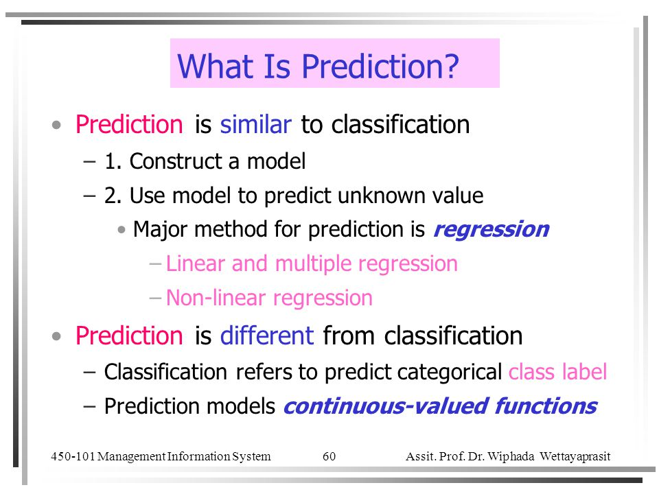 What Is Prediction Prediction is similar to classification