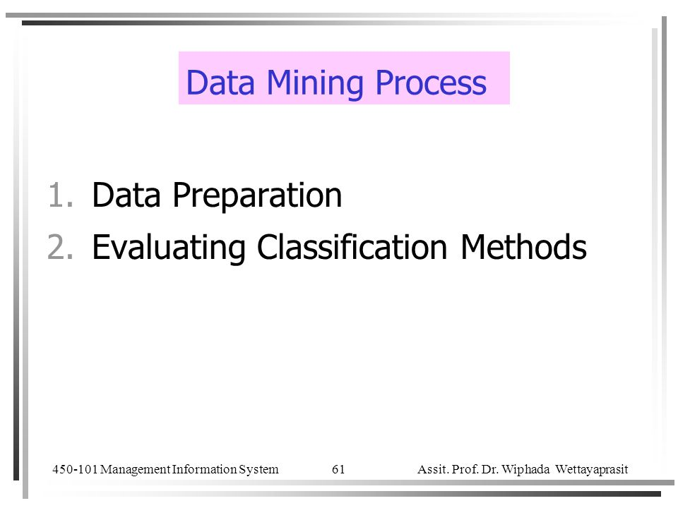 Data Mining Process Data Preparation Evaluating Classification Methods