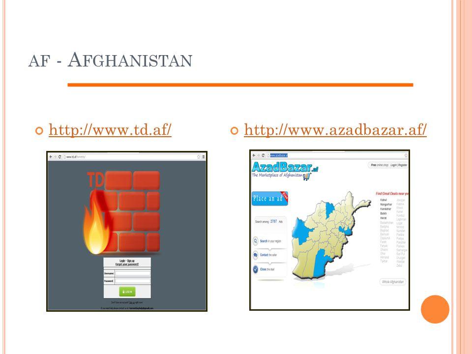 af - Afghanistan http://www.td.af/ http://www.azadbazar.af/