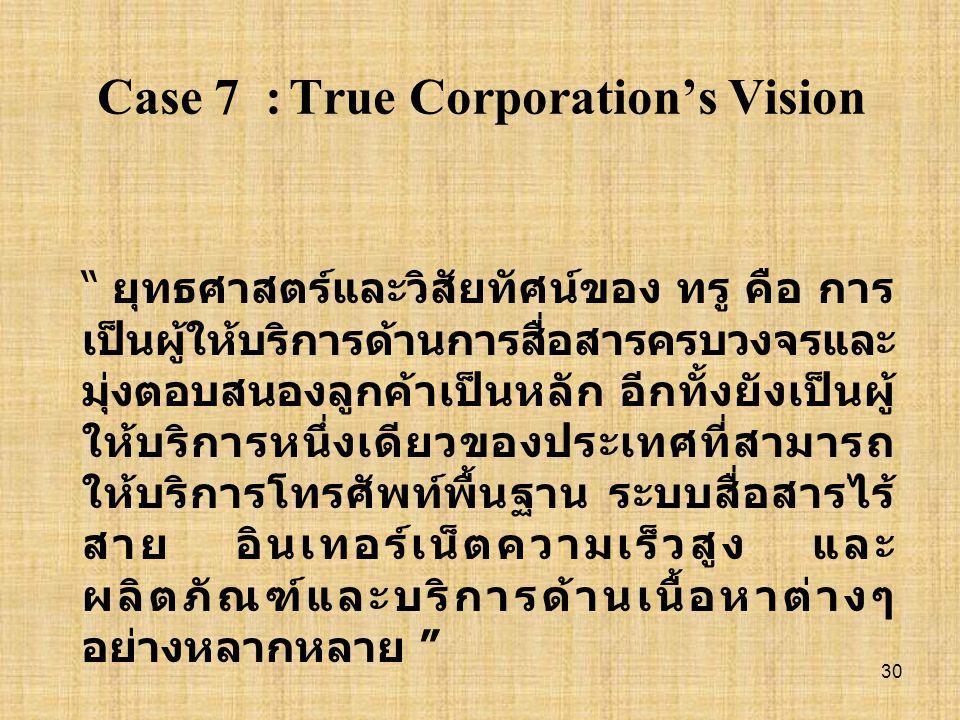 Case 7 : True Corporation's Vision