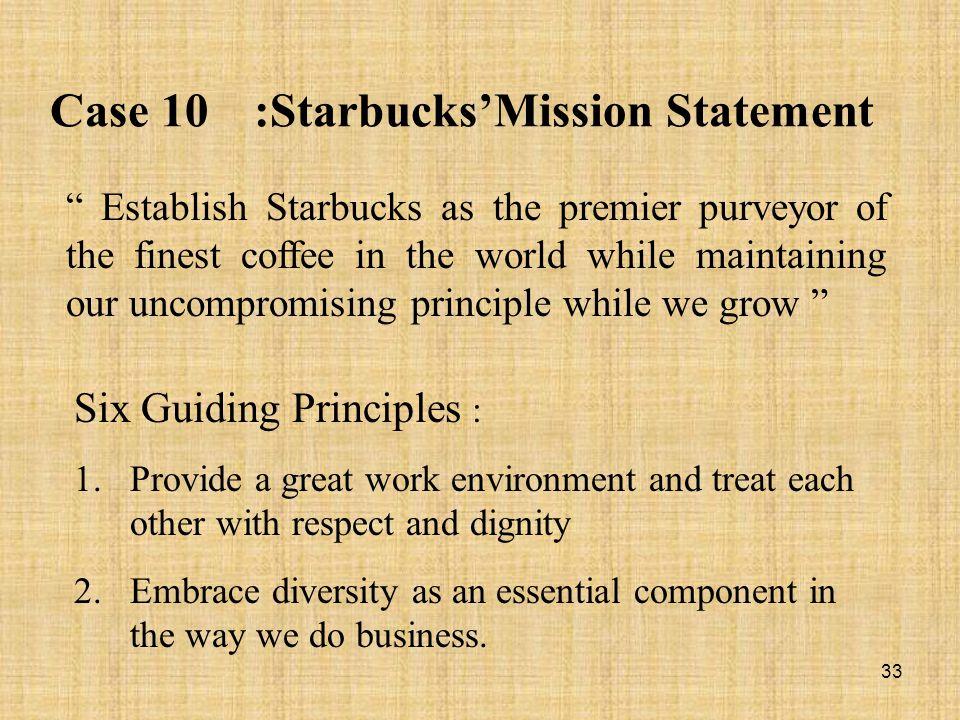 Case 10 :Starbucks'Mission Statement