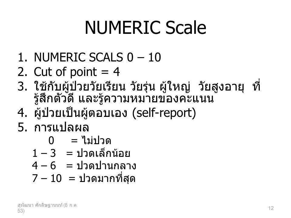 NUMERIC Scale NUMERIC SCALS 0 – 10 Cut of point = 4