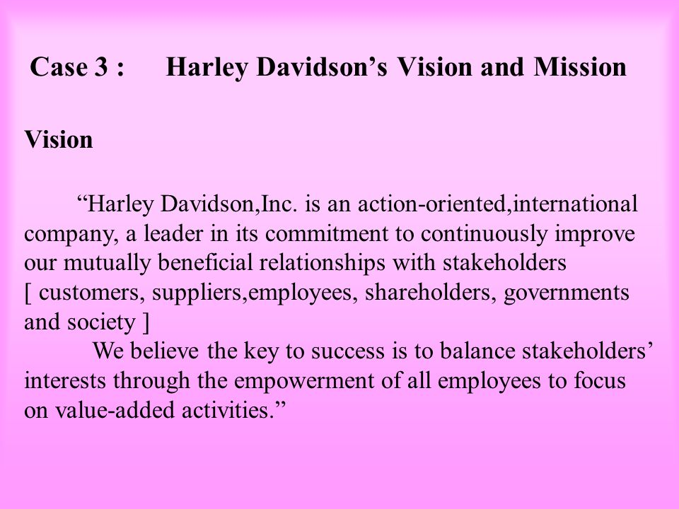 Case 3 : Harley Davidson's Vision and Mission
