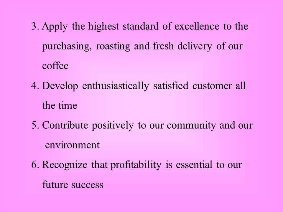 3. Apply the highest standard of excellence to the