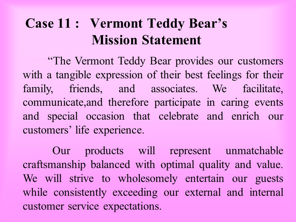 Case 11 : Vermont Teddy Bear's Mission Statement