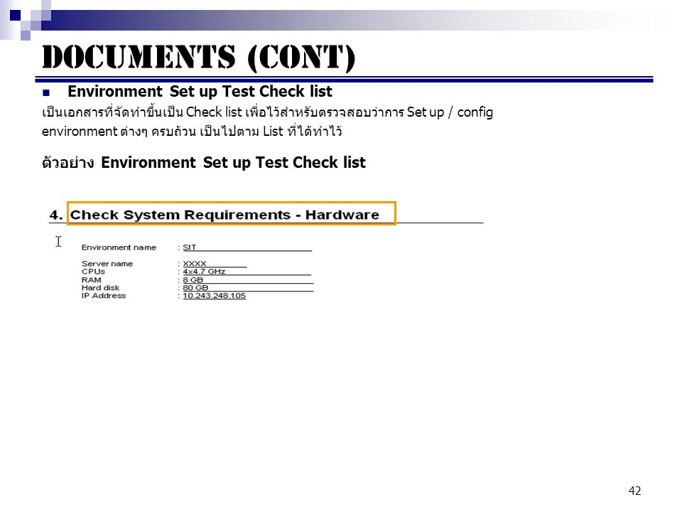 Documents (cont) Environment Set up Test Check list
