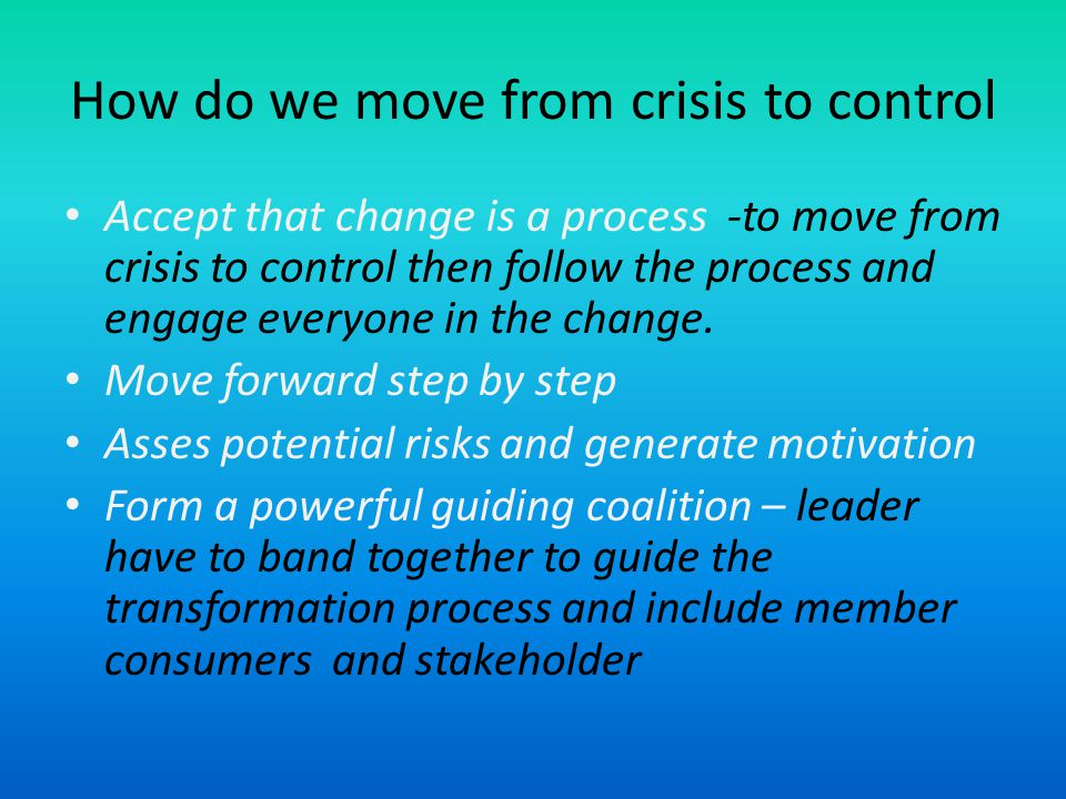 How do we move from crisis to control