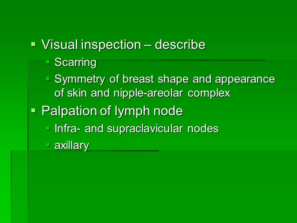 Visual inspection – describe