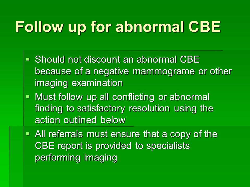 Follow up for abnormal CBE