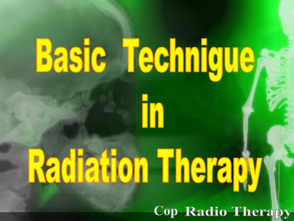 Basic Technigue in Radiation Therapy Cop Radio Therapy