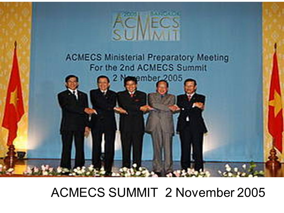 ACMECS SUMMIT 2 November 2005