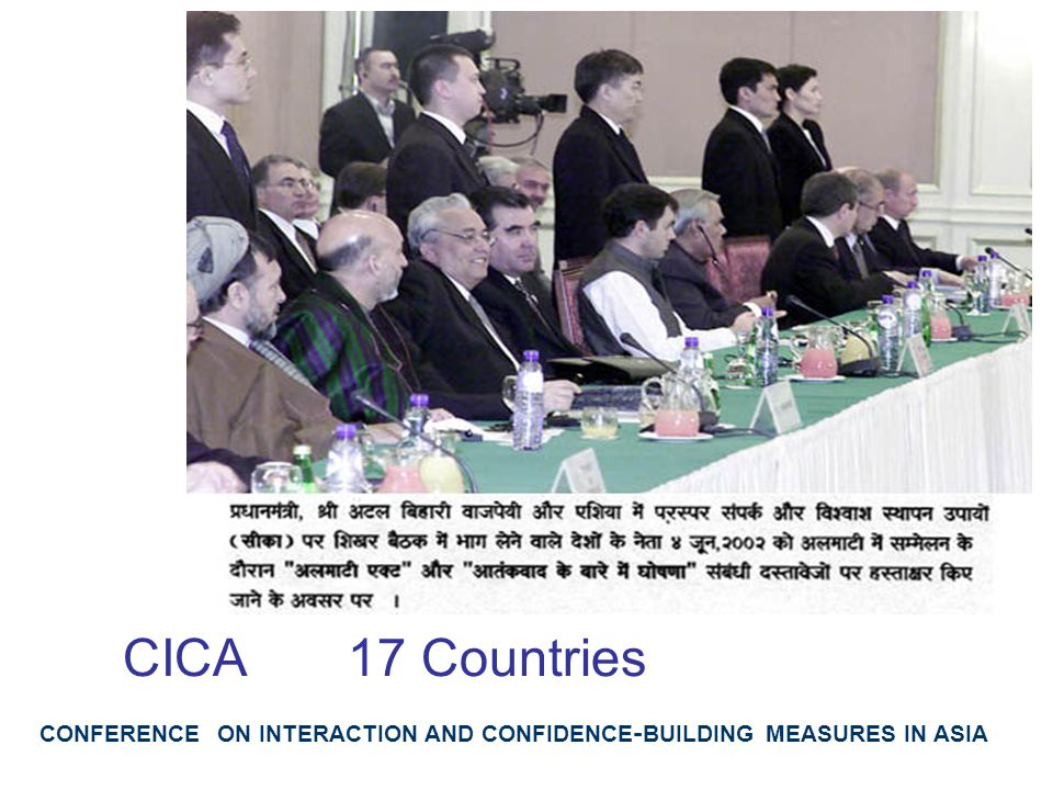 CICA 17 Countries CONFERENCE ON INTERACTION AND CONFIDENCE-BUILDING MEASURES IN ASIA