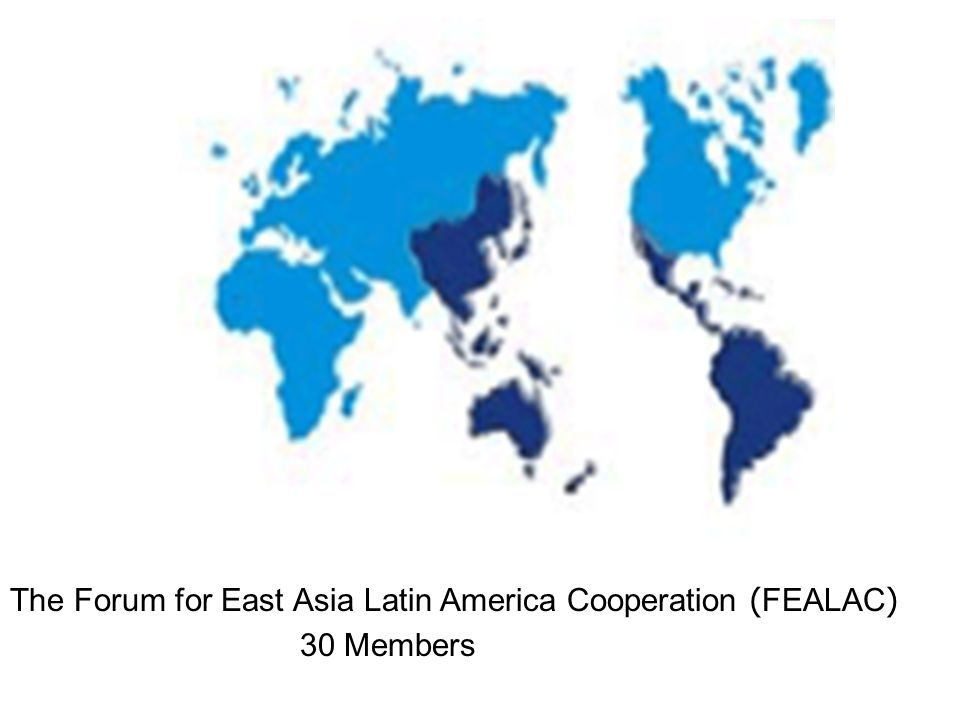 The Forum for East Asia Latin America Cooperation (FEALAC)
