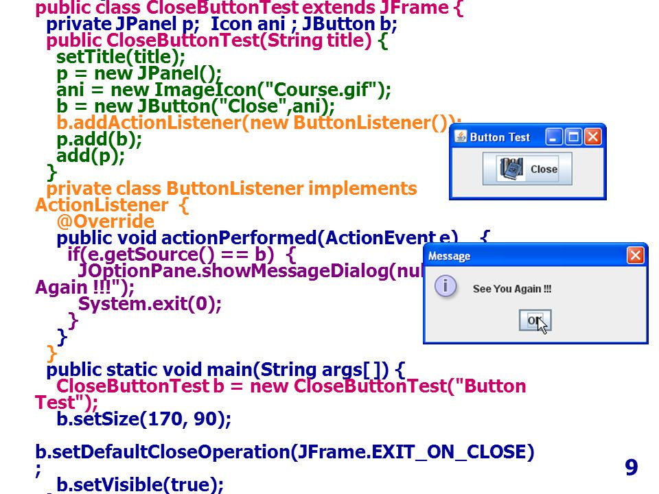 9 import java.awt.event.*; import javax.swing.*;