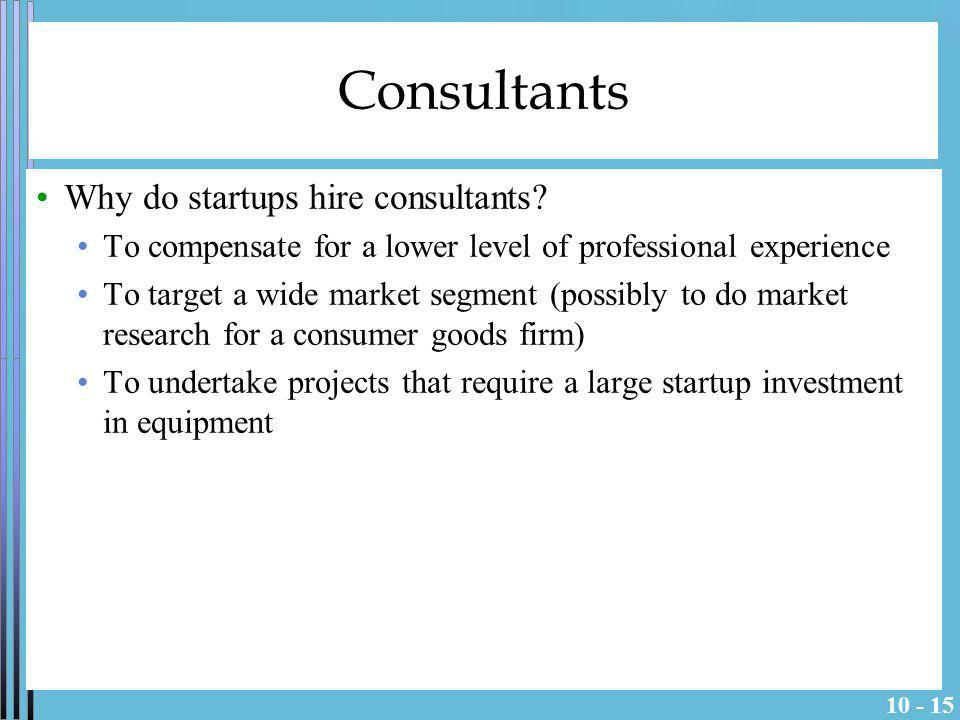 Consultants Why do startups hire consultants