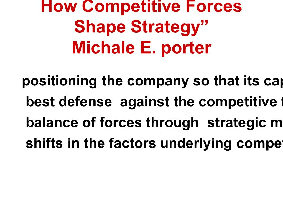 How Competitive Forces Shape Strategy Michale E. porter