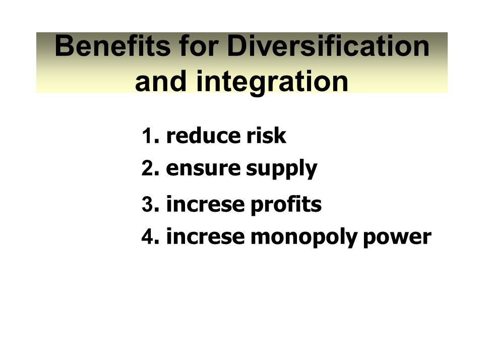 Benefits for Diversification and integration