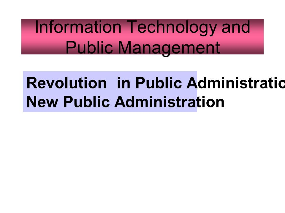 Information Technology and Public Management