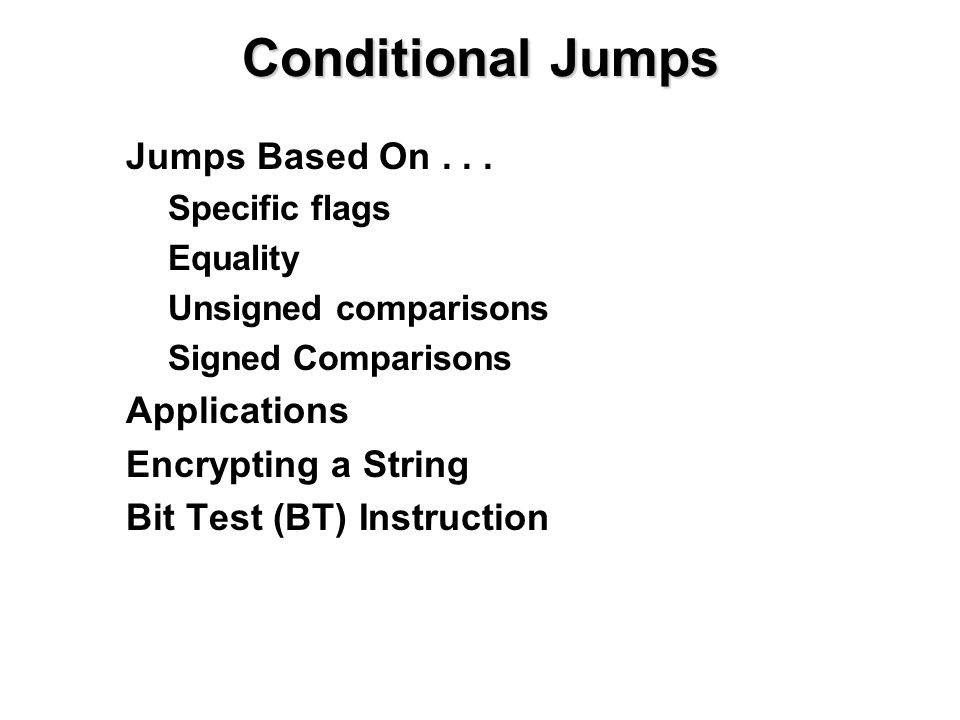 Conditional Jumps Jumps Based On . . . Applications
