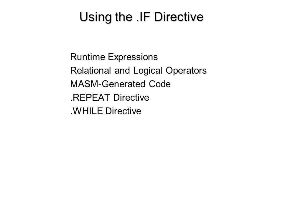 Using the .IF Directive Runtime Expressions