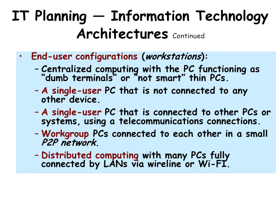 IT Planning — Information Technology Architectures Continued