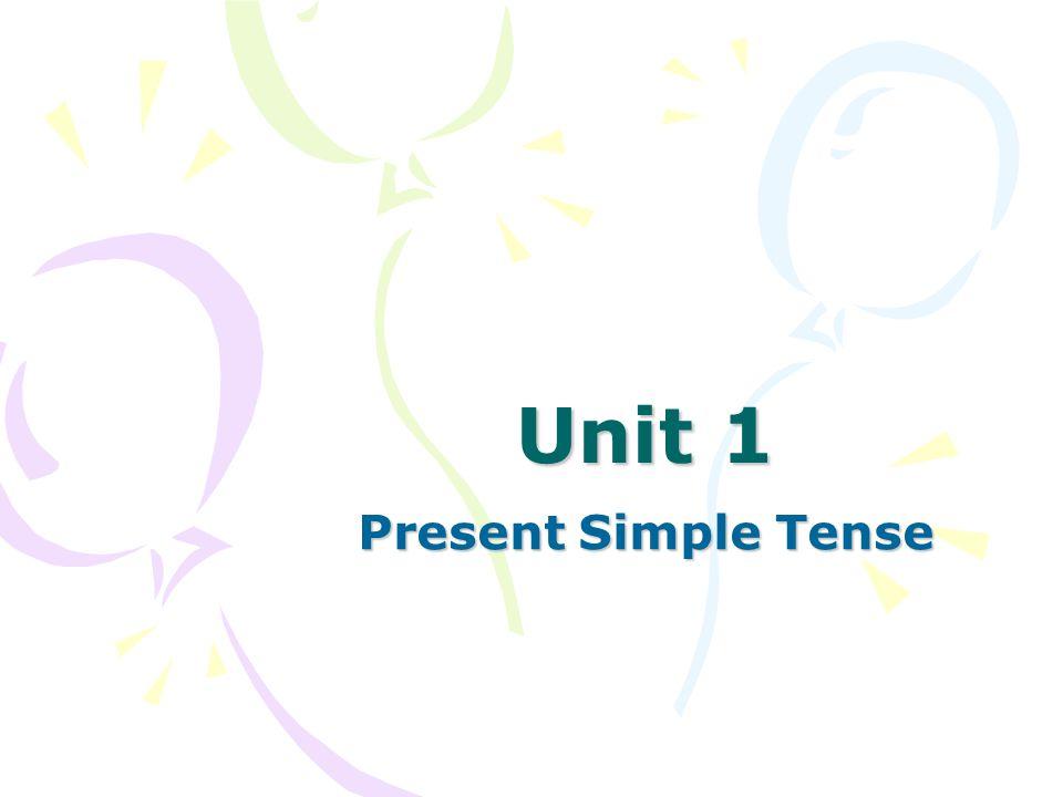 Unit 1 Present Simple Tense