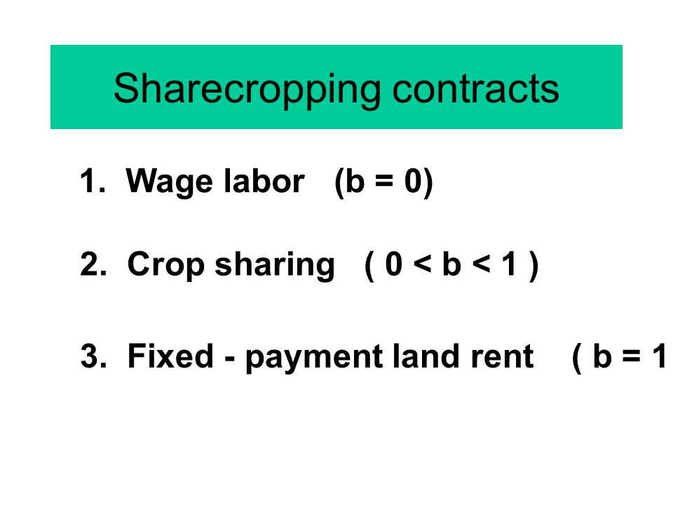 Sharecropping contracts
