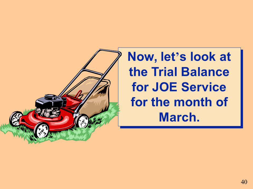 Now, let's look at the Trial Balance for JOE Service for the month of March.