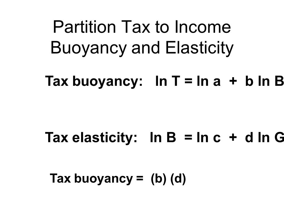 Partition Tax to Income Buoyancy and Elasticity