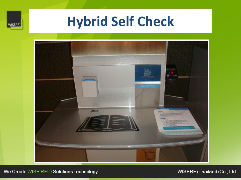 Hybrid Self Check We Create WISE RFID Solutions Technology WISERF (Thailand) Co., Ltd.