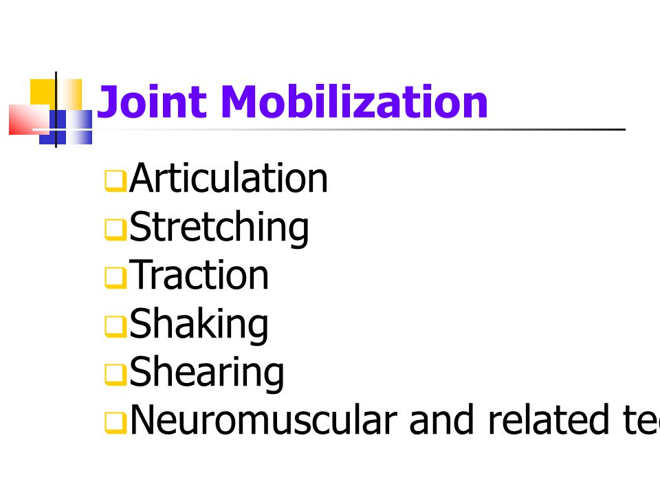 Joint Mobilization Articulation Stretching Traction Shaking Shearing