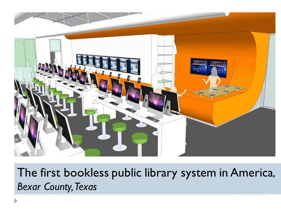 The first bookless public library system in America,