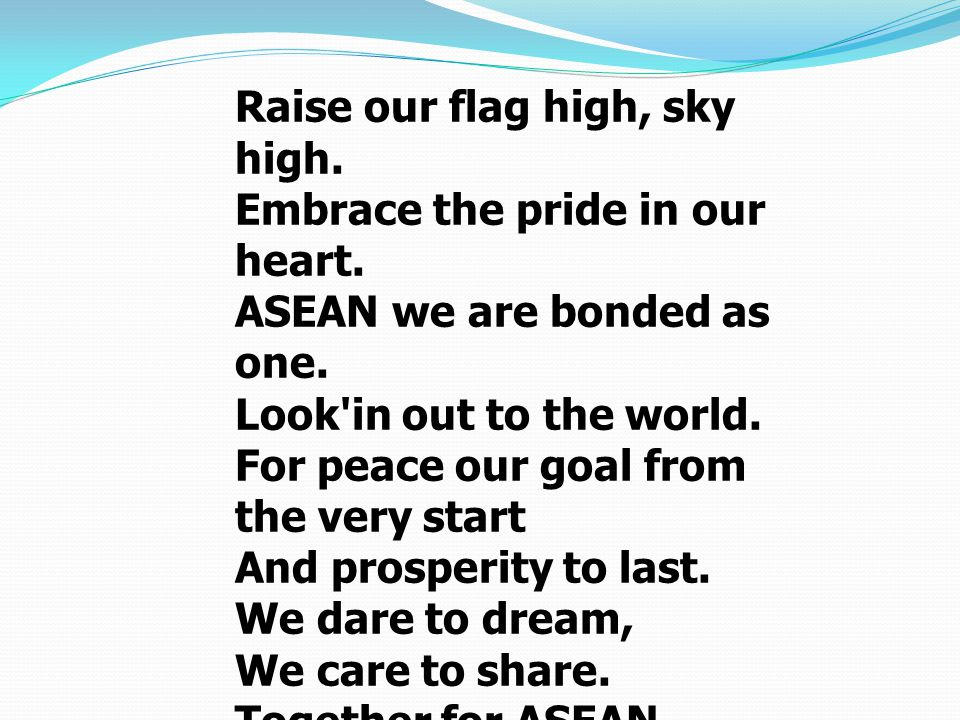 Raise our flag high, sky high. Embrace the pride in our heart