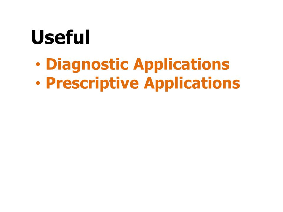 Useful Diagnostic Applications Prescriptive Applications