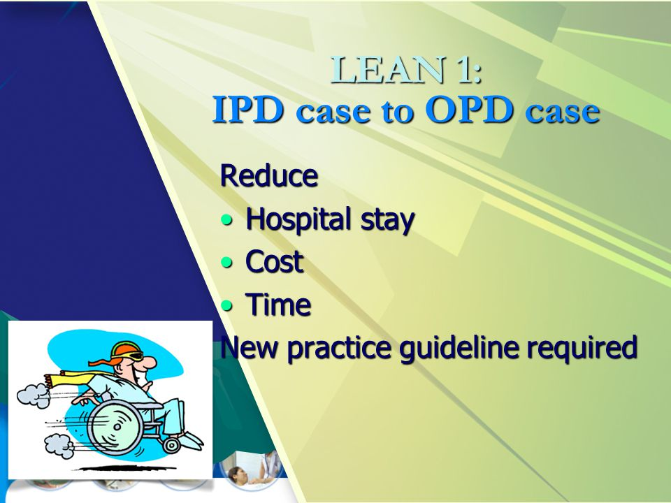 LEAN 1: IPD case to OPD case