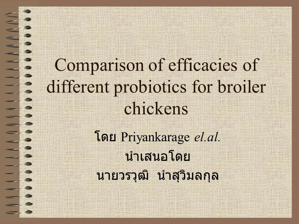 Comparison of efficacies of different probiotics for broiler chickens